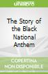 The Story of the Black National Anthem