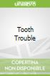 Tooth Trouble