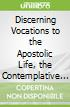 Discerning Vocations to the Apostolic Life, the Contemplative Life, and the Eremitic Life