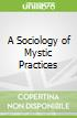 A Sociology of Mystic Practices