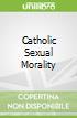Catholic Sexual Morality