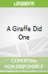 A Giraffe Did One