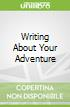 Writing About Your Adventure