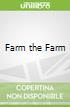 Farm the Farm