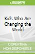 Kids Who Are Changing the World