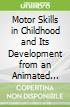 Motor Skills in Childhood and Its Development from an Animated Physical Education