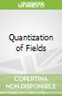 Quantization of Fields