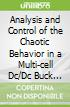 Analysis and Control of the Chaotic Behavior in a Multi-cell Dc/Dc Buck Converter