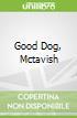 Good Dog, Mctavish