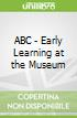 ABC - Early Learning at the Museum
