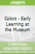 Colors - Early Learning at the Museum