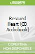 Rescued Heart (CD Audiobook)