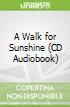 A Walk for Sunshine (CD Audiobook)
