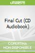 Final Cut (CD Audiobook)