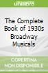The Complete Book of 1930s Broadway Musicals