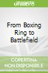 From Boxing Ring to Battlefield