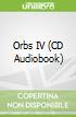 Orbs IV (CD Audiobook)