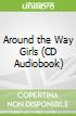 Around the Way Girls (CD Audiobook)