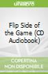 Flip Side of the Game (CD Audiobook)