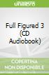 Full Figured 3 (CD Audiobook)