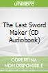 The Last Sword Maker (CD Audiobook)