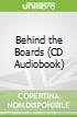 Behind the Boards (CD Audiobook)