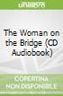 The Woman on the Bridge (CD Audiobook)
