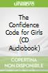 The Confidence Code for Girls (CD Audiobook)