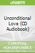 Unconditional Love (CD Audiobook)