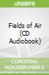 Fields of Air (CD Audiobook)