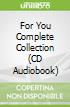 For You Complete Collection (CD Audiobook)