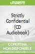 Strictly Confidential (CD Audiobook)