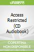 Access Restricted (CD Audiobook)