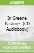 In Greene Pastures (CD Audiobook)