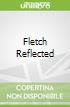 Fletch Reflected