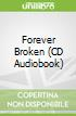 Forever Broken (CD Audiobook)
