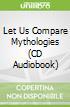 Let Us Compare Mythologies (CD Audiobook)