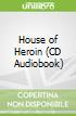 House of Heroin (CD Audiobook)