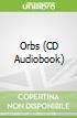 Orbs (CD Audiobook)