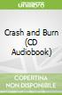 Crash and Burn (CD Audiobook)