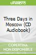 Three Days in Moscow (CD Audiobook)