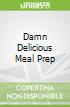 Damn Delicious Meal Prep