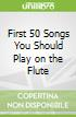 First 50 Songs You Should Play on the Flute