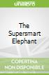 The Supersmart Elephant