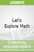 Let's Explore Math