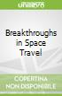 Breakthroughs in Space Travel