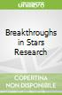 Breakthroughs in Stars Research