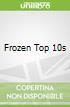 Frozen Top 10s
