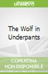 The Wolf in Underpants