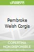 Pembroke Welsh Corgis